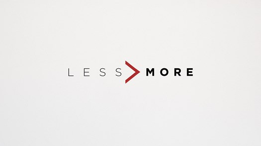 Current Series: Less is More