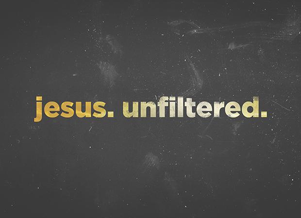 Jesus Unfiltered