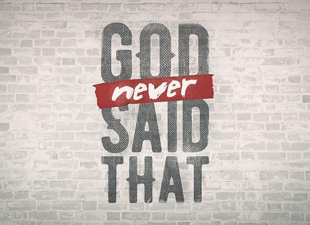 God Never Said That