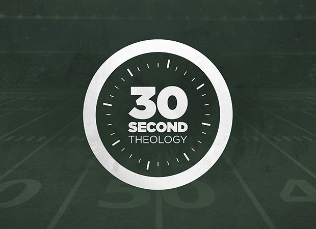 30 Second Theology