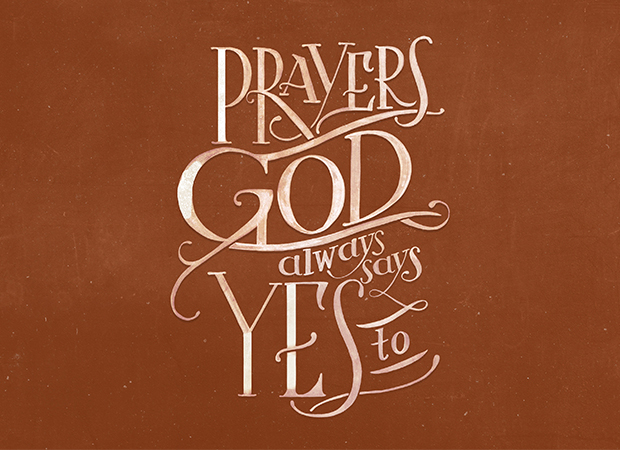Prayers God Always Says Yes To