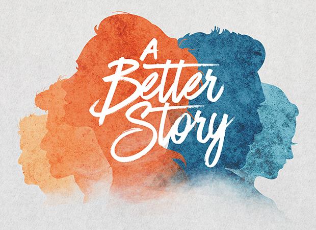 A Better Story